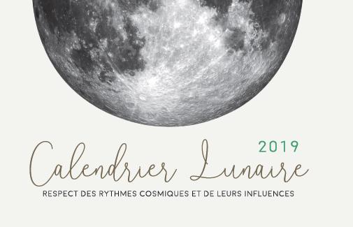 Calendrier Solunaire.Calendrier Lunaire 2019 Degustez En Harmonie Avec La Lune